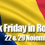 22 si 29 Noiembrie – Black Friday