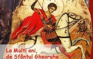 Ortodocşii îl sărbătoresc azi pe Sfântul Gheorghe