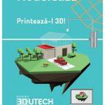 """S-a lansat campania """"3DUTECH – Modelează viitorul. Printează-l 3D"""""""