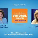 Ministrul Rovana Plumb, alături de comisarul Corina Cretu, în dialog cu cetățenii despre viitorul Europei, la Bacău!